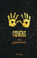 COVERS na zamówienie by kladuq