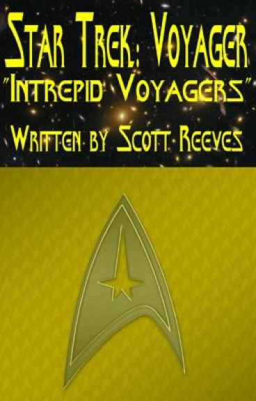 "Star Trek: Voyager - ""Intrepid Voyagers"""