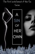 A Sin of Her Own by butcanthisgirlwrite