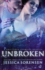 Unbroken (Shattered Promises, #2.5) by Jessica_Sorensen