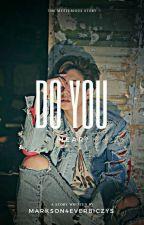 Do You Hear?[Markson] by Markson4everbiczys