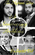 Ishqbaaz--5th Anniversary Problems  by saptati__deb