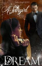 A Fangirl's Dream: The Beginning (Richard & Nives 1) by LadyAngelEnglish