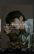 Reasons Why I Hate Taehyung by goldyoongs