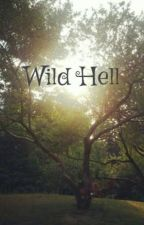 Wild Hell by Azielle59