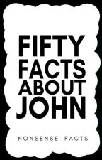 50 Facts About John by JohnSchorwinsonVEVO