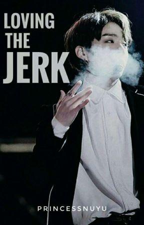 Loving The Jerk (Jungkook X Reader) by PrincessNuyu