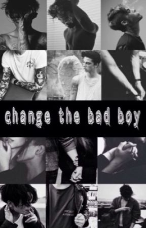 Change The Bad Boy by Twinkleinthedark