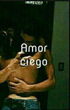 Amor ciego by _lagrimasdecolores_