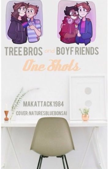 Tree Bros & Boyf Riends One Shots