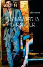 My MASTER is STRANGER by bilaary