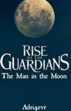 Rise of the Guardians: The Man in the Moon (Fan-Made Sequel) by Adri4evr