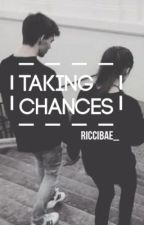 Taking Chances [on hold] by riccibae_