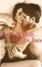 The Girl With All The Pain by the__goddess