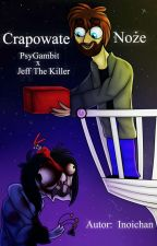 Crapowate Noże || PsyGambit x Jeff The Killer by Inoichan
