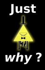 Just why? (Billdip) by Sasakira