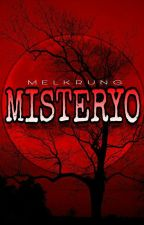 MISTERYO (Volume I) (COMPLETED) by Melkrung