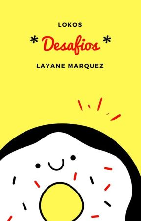 Lokos * Desafios * by _My_Loka