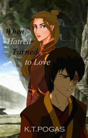 When Hatred turned to Love (ATLA Zuko x OC) by koulakoukoula