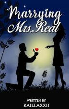 Marrying Mrs. Real (FVCKER STORY 3) by kaillaxxii