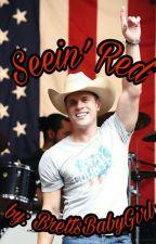 Seein' Red (Dustin Lynch FanFic) by BrettsBabyGirl