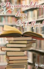 Recommendations Story Wattpad by True_Raeder