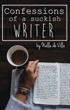 Confessions of a Suckish Writer by NellaDeVilla