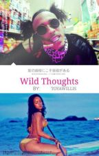 Wild Thoughts  [Book 1] by MissUrbanStories