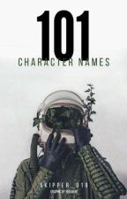 101 Character Name Ideas  by Skipper_019