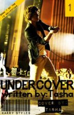 Undercover (Harry Styles Fan Fic) ON HOLD! by anonymouslyyoursman