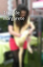 1895 de margarete by lore95