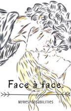 Face à face. by MyResponsabilities