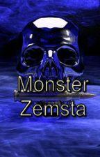 Monster: Zemsta (ZAWIESZONE) by Madziakc16