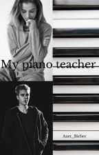My piano teacher /JBFF/✔ by Anet_Bieber
