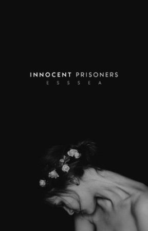 Innocent Prisoners by esssea