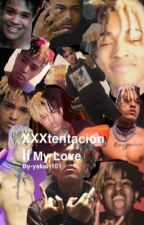 XXXtentacion || My Love 🥀 by yakari101
