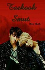 Taekook Smut. by 50ShadesTaekook