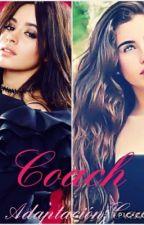 Coach (Adaptación Camren G!P) by Lisseth28R