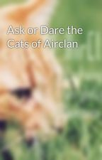 Ask or Dare the Cats of Airclan by CatsOfAirClan