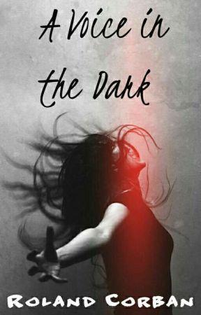 A Voice in the Dark by RolandCorban