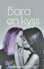 Bara en kyss (GirlxGirl) by delenainmyheart