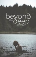 Beyond the Deep by Emms121