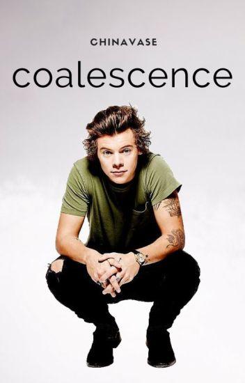 Coalescence ➳ H.S.