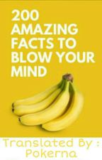 200 amazing facts to blow your mind  by Pokerna