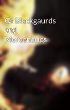 Of Blackgaurds and Mercenaries by TheAncientPhoenix