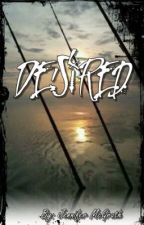 Desired {Watty Awards 2012} by BrokenWingAngel