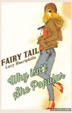 Why Isn't She Popular (A Fairy Tail Highschool Fanfic) by GBRanDom