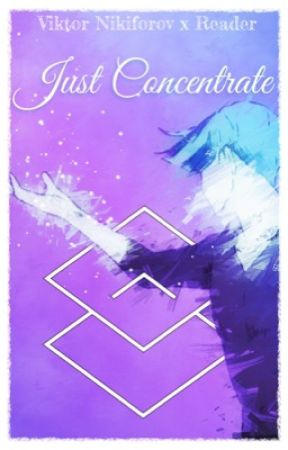 Just Concentrate || Viktor Nikiforov x Reader by Paper-Threads