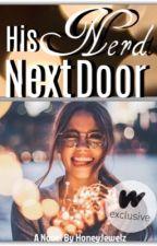 His Nerd Next Door by HoneyJewelz