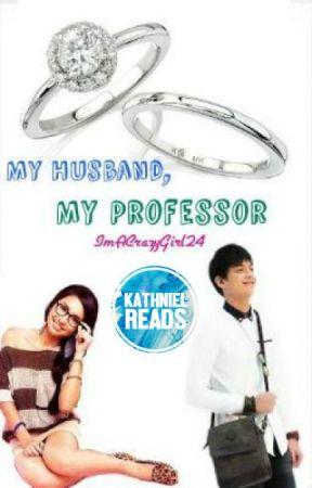 My Husband, My Professor (KathNiel) by ImACrazyGirl24
